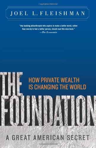 Foundation A Great American Secret; How Private Wealth Is Changing the World  2009 edition cover