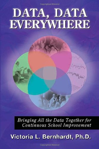 Data, Data Everywhere Bringing All the Data Together for Continuous School Improvement  2009 9781596671027 Front Cover