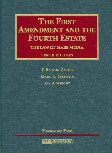 First Amendment and the Fourth Estate, the Law of Mass Media  10th 2008 (Revised) edition cover