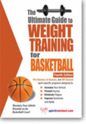 Ultimate Guide to Weight Training for Basketball 2nd 9781932549027 Front Cover