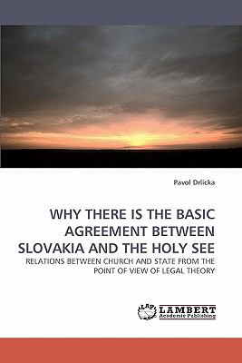 Why There Is the Basic Agreement Between Slovakia and the Holy See  N/A 9783838344027 Front Cover