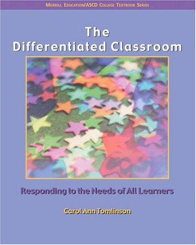 Differentiated Classroom Responding to the Needs of All Learners  2005 edition cover
