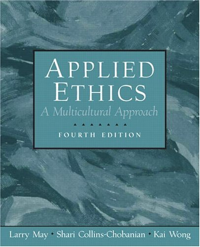 Applied Ethics A Multicultural Approach 4th 2006 9780131898028 Front Cover