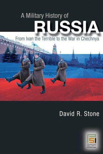 Military History of Russia From Ivan the Terrible to the War in Chechnya  2006 edition cover