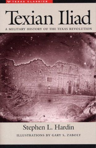 Texian Iliad A Military History of the Texas Revolution, 1835-1836  1996 edition cover