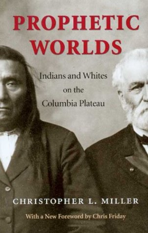Prophetic Worlds Indians and Whites on the Columbia Plateau  2003 edition cover