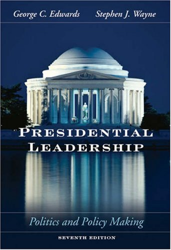 Presidential Leadership Politics and Policy Making 7th 2006 (Revised) 9780534604028 Front Cover