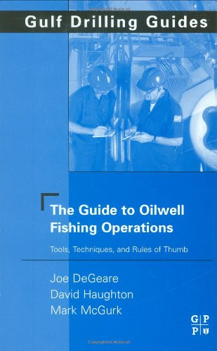 Guide to Oilwell Fishing Operations Tools, Techniques, and Rules of Thumb  2003 9780750677028 Front Cover