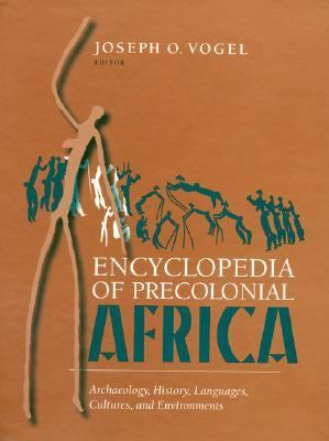 Encyclopedia of Precolonial Africa Archaeology, History, Languages, Cultures and Environments  1997 9780761989028 Front Cover