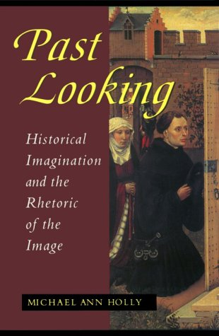 Past Looking Historical Imagination and the Rhetoric of the Image  1996 edition cover