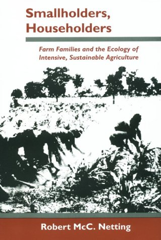Smallholders, Householders Farm Families and the Ecology of Intensive, Sustainable Agriculture  1993 edition cover