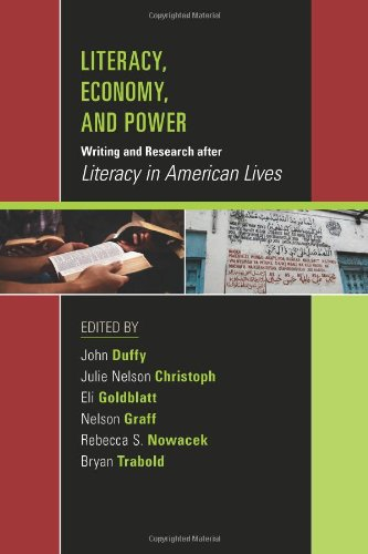 Literacy, Economy, and Power Writing and Research after Literacy in American Lives N/A edition cover