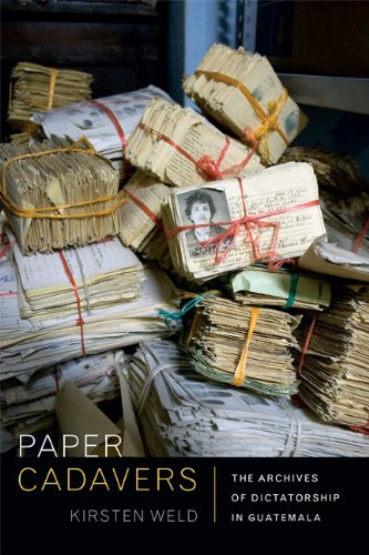 Paper Cadavers The Archives of Dictatorship in Guatemala  2014 edition cover