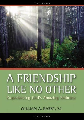Friendship Like No Other Experiencing God's Amazing Embrace  2008 edition cover