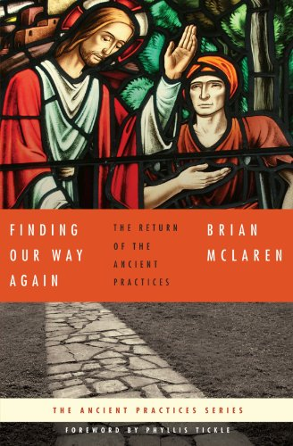 Finding Our Way Again The Return of the Ancient Practices  2010 edition cover