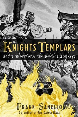 Knights Templars God's Warriors, the Devil's Bankers  2003 9780878333028 Front Cover