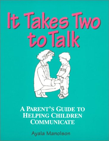 It Takes Two to Talk : A Parent's Guidebook to Helping Children Communicate 1st 1983 (Revised) edition cover