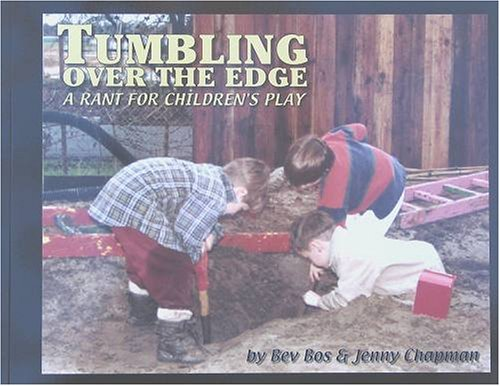 Tumbling over the Edge A Rant for Children's Play N/A 9780931793028 Front Cover