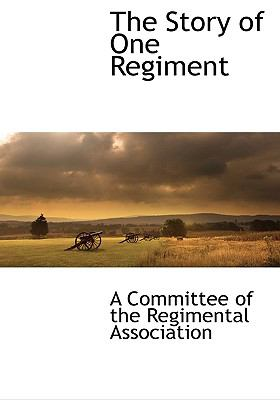 Story of One Regiment N/A 9781116261028 Front Cover