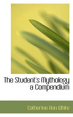 Student's Mythology a Compendium  N/A 9781116779028 Front Cover