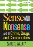 Sense and Nonsense About Crime, Drugs, and Communities:   2014 9781285459028 Front Cover