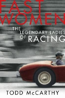 Fast Women The Legendary Ladies of Racing N/A 9781401352028 Front Cover
