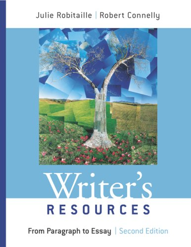 Writer's Resources From Paragraph to Essay 2nd 2007 9781413021028 Front Cover