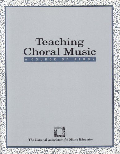 Teaching Choral Music A Course of Study Teachers Edition, Instructors Manual, etc.  edition cover