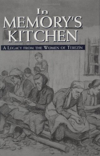 In Memory's Kitchen A Legacy from the Women of Terezin  1996 9781568219028 Front Cover