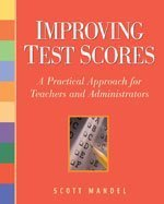 Improving Test Scores A Practical Approach for Teachers and Administrators  2006 9781569762028 Front Cover
