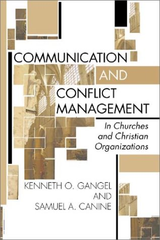 Communication and Conflict Management In Churches and Christian Organizations N/A edition cover