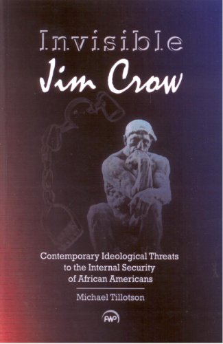 Invisible Jim Crow Contemporary Ideological Threats to the Internal Security of African Americans  2011 9781592218028 Front Cover