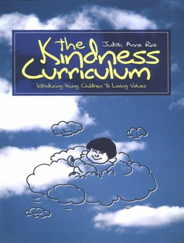 Kindness Curriculum Introducing Young Children to Loving Values N/A edition cover