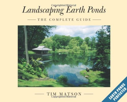 Landscaping Earth Ponds The Complete Guide  2005 9781933392028 Front Cover