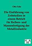 Die Einführung von Zeitstudien in einem Betrieb für Reihen- und Massenfertigung der Metallindustrie N/A edition cover