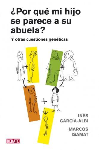 Por que mi hijo se parece a su abuela? / Why Does My Son Looks Like Her Grandmother?: Y Otras Cuestiones Gen'ticas  2010 edition cover