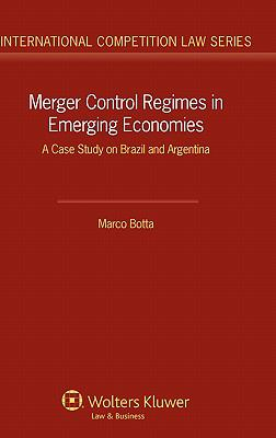 Merger Control Regimes in Emerging Economies A Case Study on Brazil and Argentina  2011 edition cover