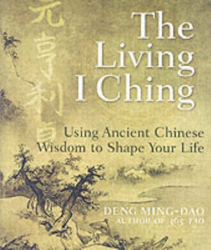 Living I Ching Using Ancient Chinese Wisdom to Shape Your Life  2006 edition cover
