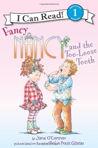 Fancy Nancy and the Too-Loose Tooth   2012 9780062083029 Front Cover