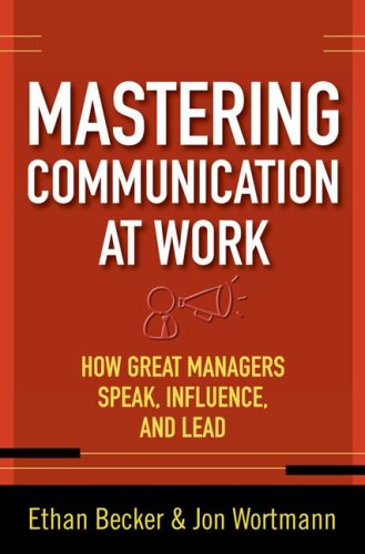 Mastering Communication at Work How to Lead, Manage, and Influence  2009 edition cover