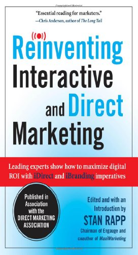 Reinventing Interactive and Direct Marketing Leading Experts Show How to Maximize Digital ROI with iDirect and iBranding Imperatives  2010 edition cover