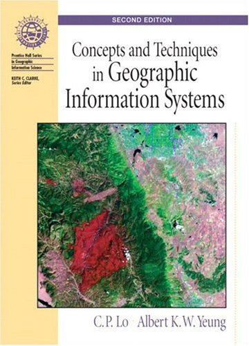 Concepts and Techniques of Geographic Information Systems  2nd 2007 (Revised) 9780131495029 Front Cover