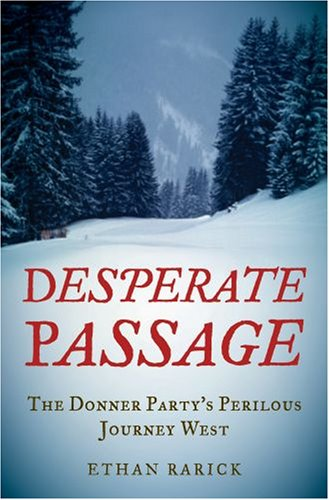 Desperate Passage The Donner Party's Perilous Journey West  2008 edition cover