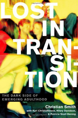 Lost in Transition The Dark Side of Emerging Adulthood  2011 edition cover