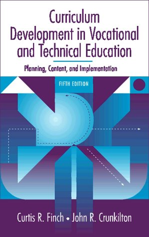 Curriculum Development in Vocational and Technical Education Planning, Content, and Implementation 5th 1999 (Revised) 9780205279029 Front Cover