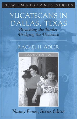 Yucatecans in Dallas, Texas Breaching the Border, Bridging the Distance 2nd 2008 (Revised) edition cover