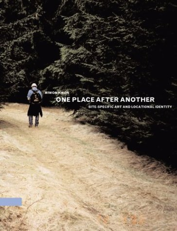 One Place after Another Site-Specific Art and Locational Identity  2004 edition cover
