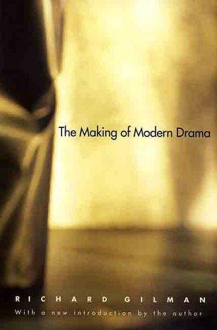 Making of Modern Drama A Study of B�chner, Ibsen, Strindberg, Chekhov, Pirandello, Brecht, Beckett, Handke  2000 9780300079029 Front Cover