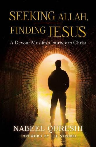 Seeking Allah, Finding Jesus A Devout Muslim Encounters Christianity  2014 edition cover