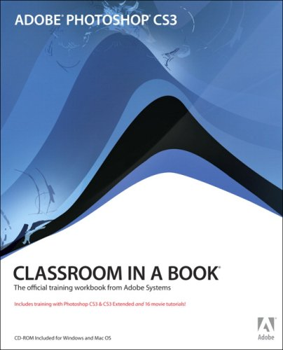 Adobe Photoshop CS3 - Classroom in a Book The Official Training Workbook from Adobe Systems  2007 edition cover